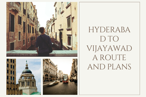 Hyderabad to Vijayawada road trip and route details
